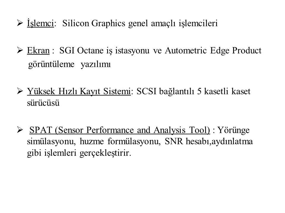  İşlemci: Silicon Graphics genel amaçlı işlemcileri  Ekran : SGI Octane iş istasyonu ve Autometric Edge Product görüntüleme yazılımı  Yüksek Hızlı