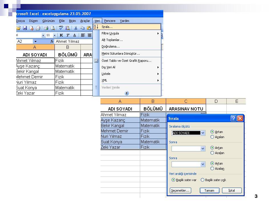 Verileri Hızla Bulmak İçin Excel Filtrelerinin Kullanımı Excel de yalnızca görmek istediklerinizi gösterip, gerisini saklamaya yönelik kullanımı kolay bir Otomatik Filtre bulunur.