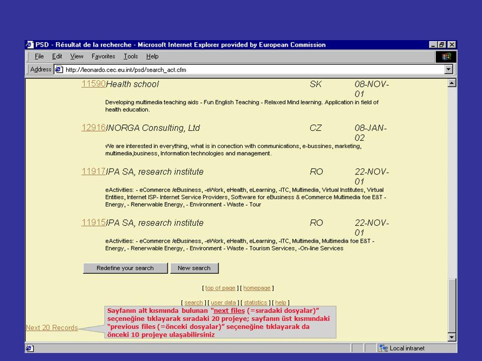 Sayfanın alt kısmında bulunan next files (=sıradaki dosyalar) seçeneğine tıklayarak sıradaki 20 projeye; sayfanın üst kısmındaki previous files (=önceki dosyalar) seçeneğine tıklayarak da önceki 10 projeye ulaşabilirsiniz