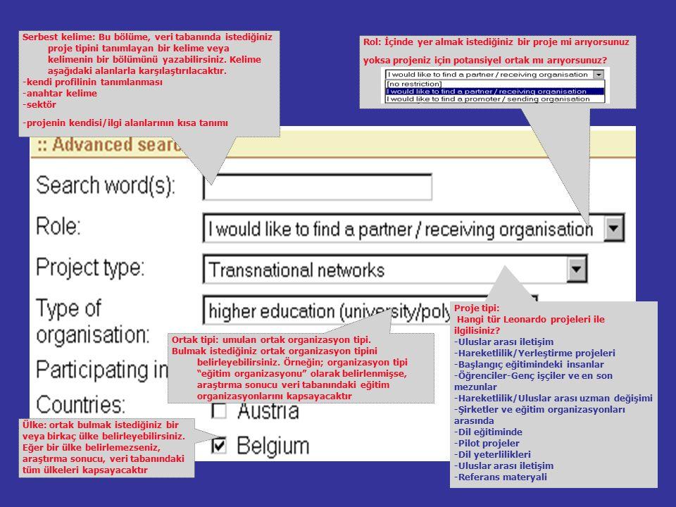 Serbest kelime: Bu bölüme, veri tabanında istediğiniz proje tipini tanımlayan bir kelime veya kelimenin bir bölümünü yazabilirsiniz.