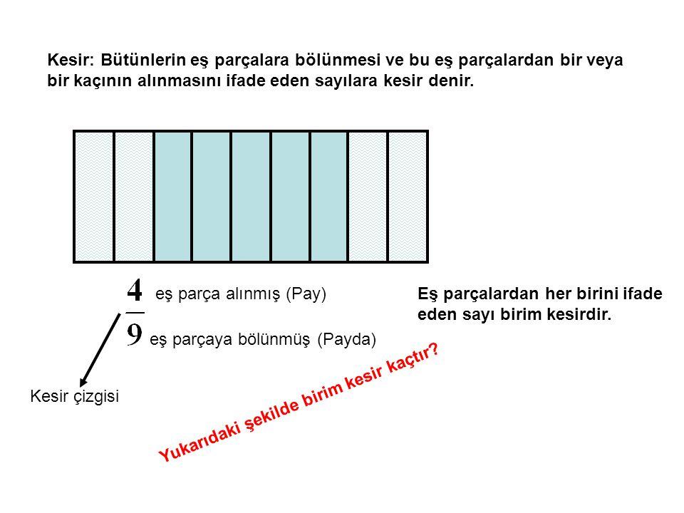 Kesir: Bütünlerin eş parçalara bölünmesi ve bu eş parçalardan bir veya bir kaçının alınmasını ifade eden sayılara kesir denir.