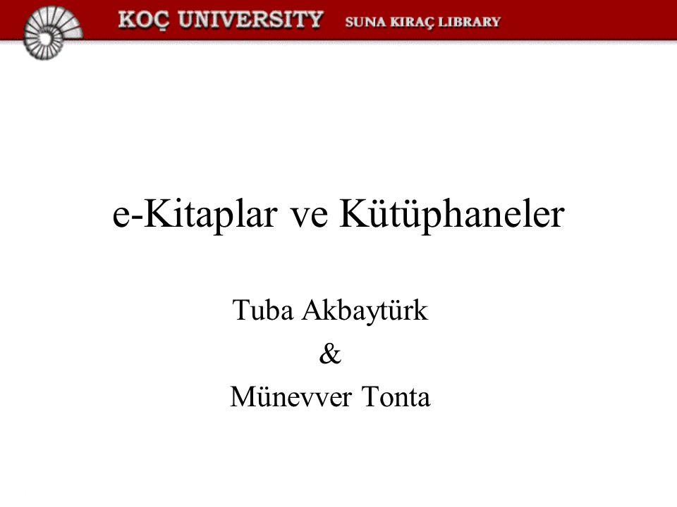e-Kitaplar ve Kütüphaneler Tuba Akbaytürk & Münevver Tonta
