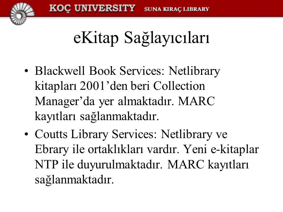 eKitap Sağlayıcıları Blackwell Book Services: Netlibrary kitapları 2001'den beri Collection Manager'da yer almaktadır.