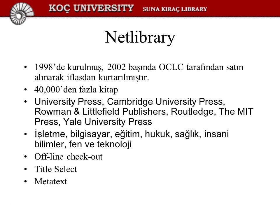 Netlibrary 1998'de kurulmuş, 2002 başında OCLC tarafından satın alınarak iflasdan kurtarılmıştır.