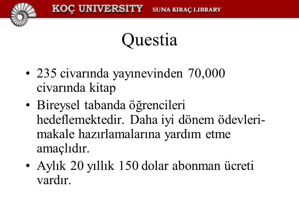 Questia 235 civarında yayınevinden 70,000 civarında kitap Bireysel tabanda öğrencileri hedeflemektedir.
