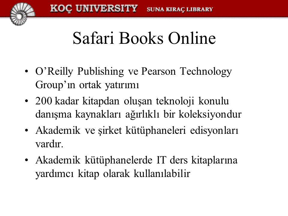 Safari Books Online O'Reilly Publishing ve Pearson Technology Group'ın ortak yatırımı 200 kadar kitapdan oluşan teknoloji konulu danışma kaynakları ağırlıklı bir koleksiyondur Akademik ve şirket kütüphaneleri edisyonları vardır.