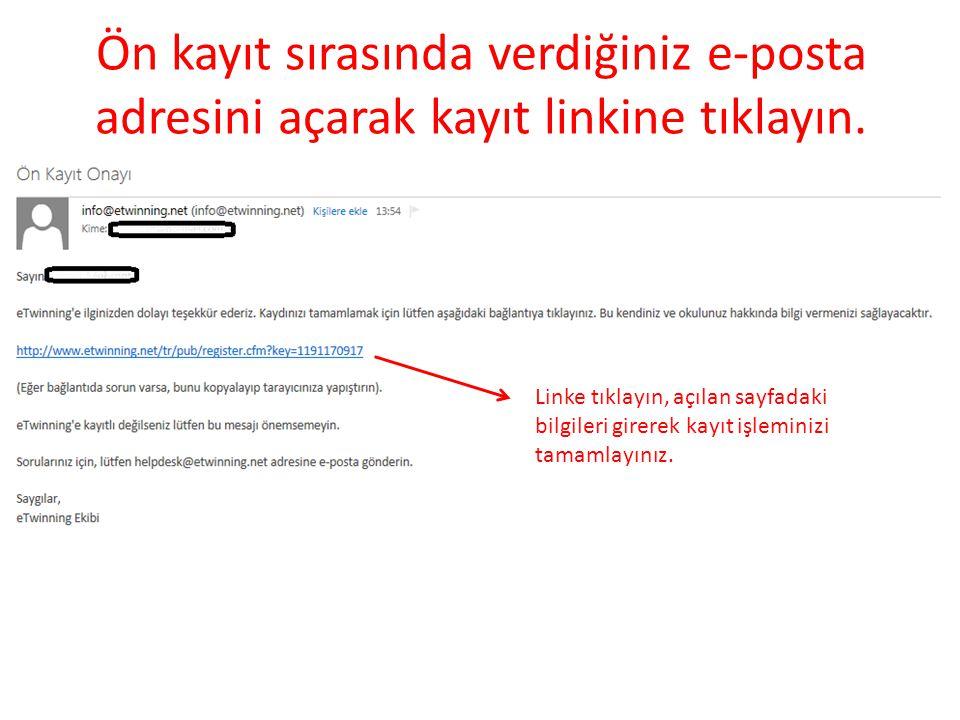 Ön kayıt sırasında verdiğiniz e-posta adresini açarak kayıt linkine tıklayın.