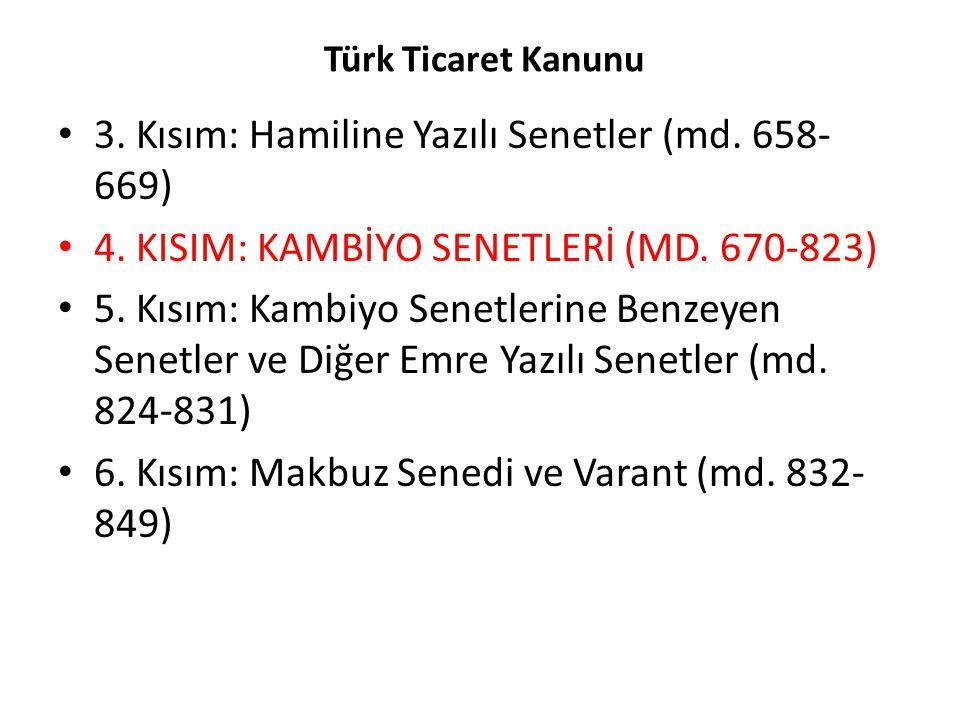 Türk Ticaret Kanunu TTK'nun tamamen kıymetli evrak hukukuna tahsis edilen bu üçüncü kitabı dışında diğer kitaplarında da kıymetli evrak sayılan çeşitli senet tiplerine ilişkin hükümlere rastlanılmaktadır.