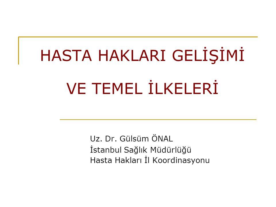 Öğrenim Hedefleri Hasta Hakları Tanımı Dünyada ve Türkiye de Gelişimi Ögeleri ve Temel İlkeleri İl Koordinasyonu Çalışmaları