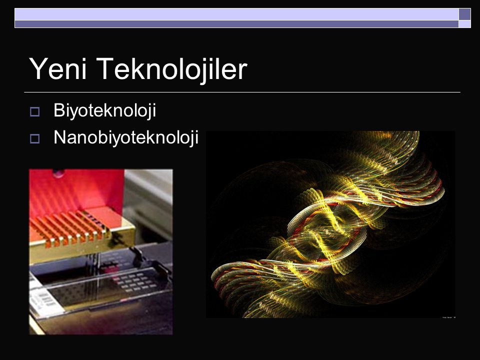 Yeni Teknolojiler  Biyoteknoloji  Nanobiyoteknoloji