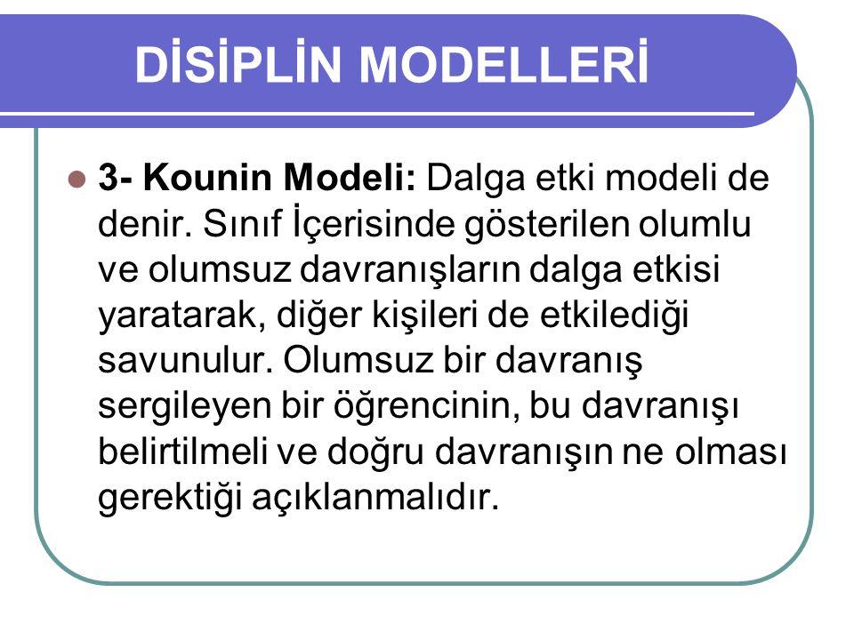 DİSİPLİN MODELLERİ 3- Kounin Modeli: Dalga etki modeli de denir. Sınıf İçerisinde gösterilen olumlu ve olumsuz davranışların dalga etkisi yaratarak, d