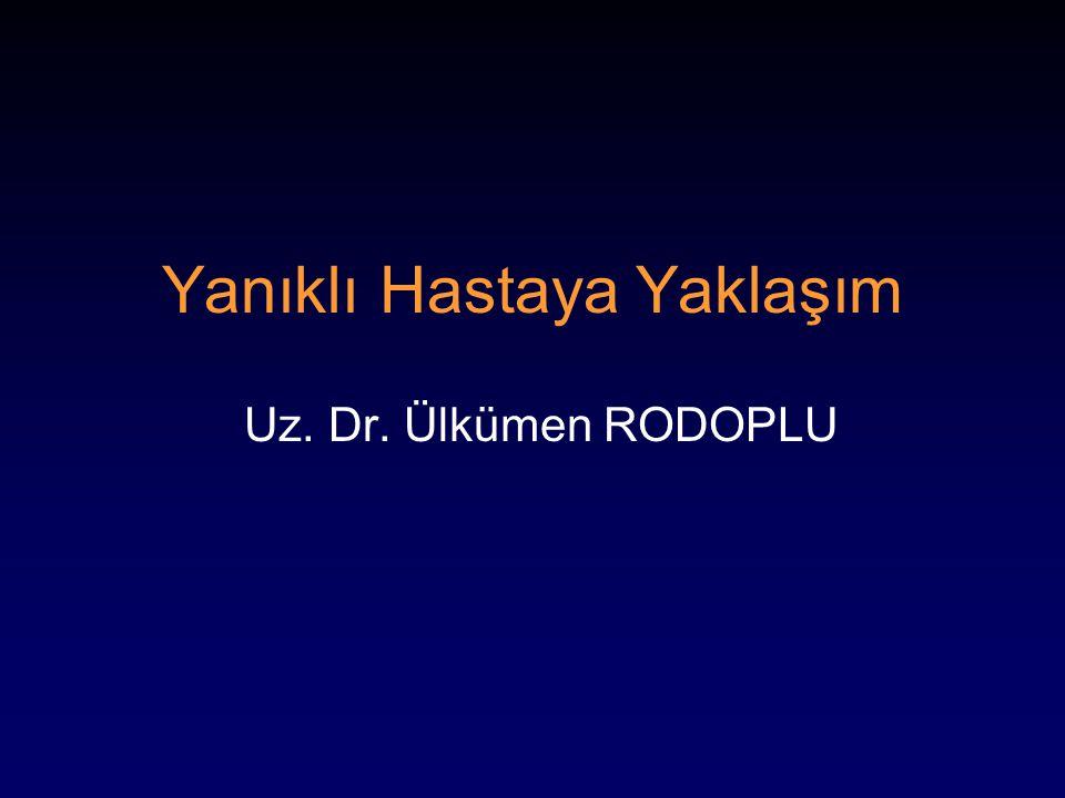 Yanıklı Hastaya Yaklaşım Uz. Dr. Ülkümen RODOPLU