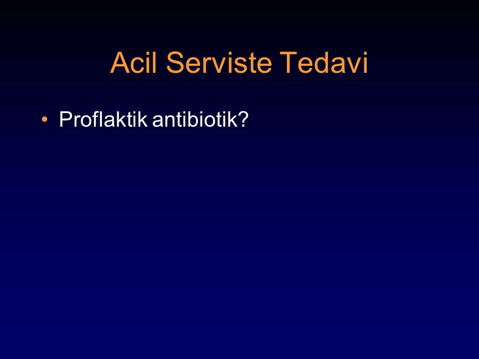 Acil Serviste Tedavi Proflaktik antibiotik?