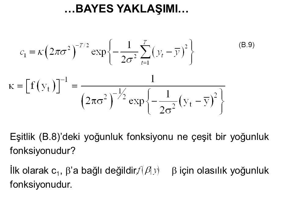 (B.9) Eşitlik (B.8)'deki yoğunluk fonksiyonu ne çeşit bir yoğunluk fonksiyonudur? İlk olarak c 1,  'a bağlı değildir.  için olasılık yoğunluk fonksi
