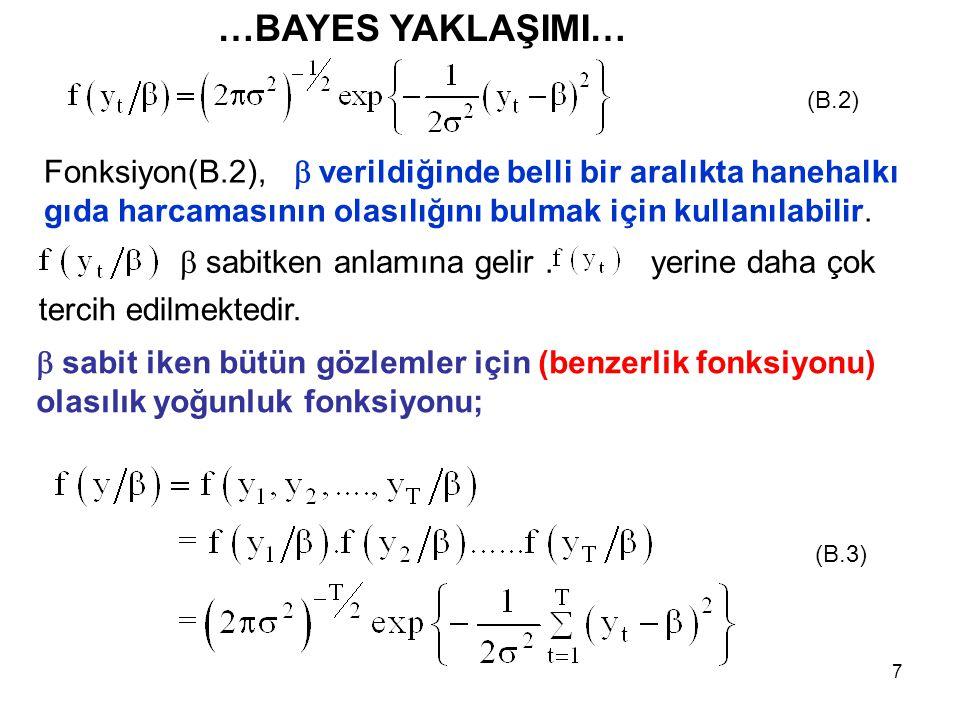 8 (B.3) eşitliğindeki ikinci satır, örneğin gözlemlerinin bağımsız olduğunu ifade etmektedir.