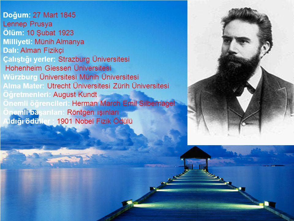 Doğum: 27 Mart 1845 Lennep Prusya Ölüm: 10 Şubat 1923 Milliyeti: Münih Almanya Dalı: Alman Fizikçi Çalıştığı yerler: Strazburg Üniversitesi Hohenheim
