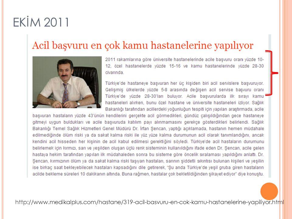 EKİM 2011 http://www.medikalplus.com/hastane/319-acil-basvuru-en-cok-kamu-hastanelerine-yapiliyor.html