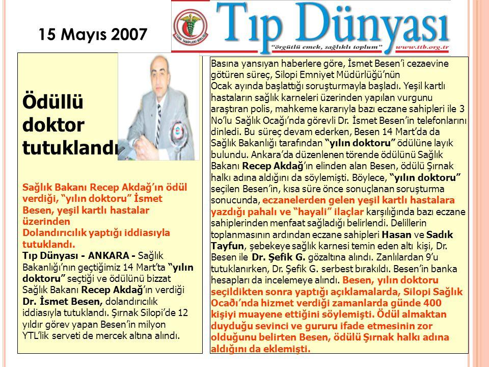 """Ödüllü doktor tutuklandı Sağlık Bakanı Recep Akdağ'ın ödül verdiği, """"yılın doktoru"""" İsmet Besen, yeşil kartlı hastalar üzerinden Dolandırıcılık yaptığ"""