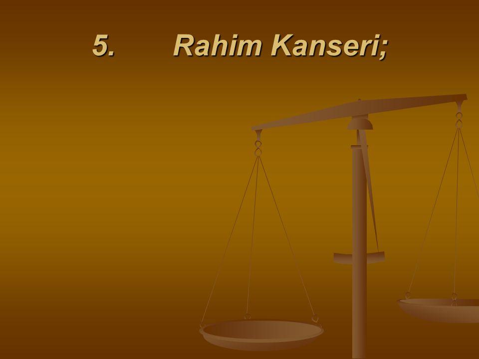 5. Rahim Kanseri;