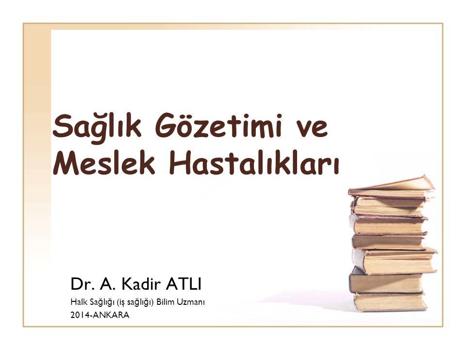 Sağlık Gözetimi ve Meslek Hastalıkları Dr.A.