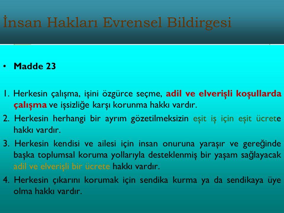 İnsan Hakları Evrensel Bildirgesi Madde 23 1.