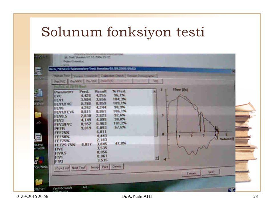 Solunum fonksiyon testi 01.04.2015 21:00Dr. A. Kadir ATLI58