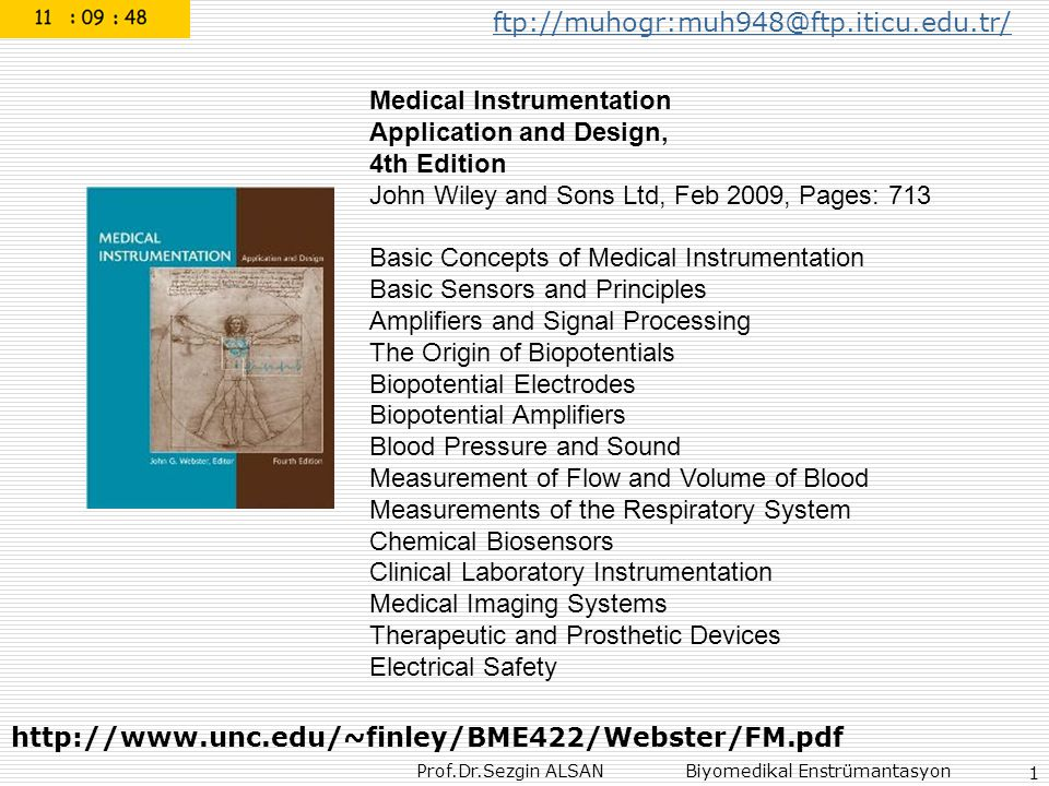 Prof.Dr.Sezgin ALSAN Biyomedikal Enstrümantasyon 1 Medical Instrumentation Application and Design, 4th Edition John Wiley and Sons Ltd, Feb 2009, Page