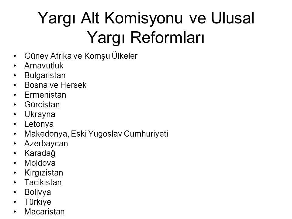 Yargı Alt Komisyonu ve Ulusal Yargı Reformları Güney Afrika ve Komşu Ülkeler Arnavutluk Bulgaristan Bosna ve Hersek Ermenistan Gürcistan Ukrayna Leton