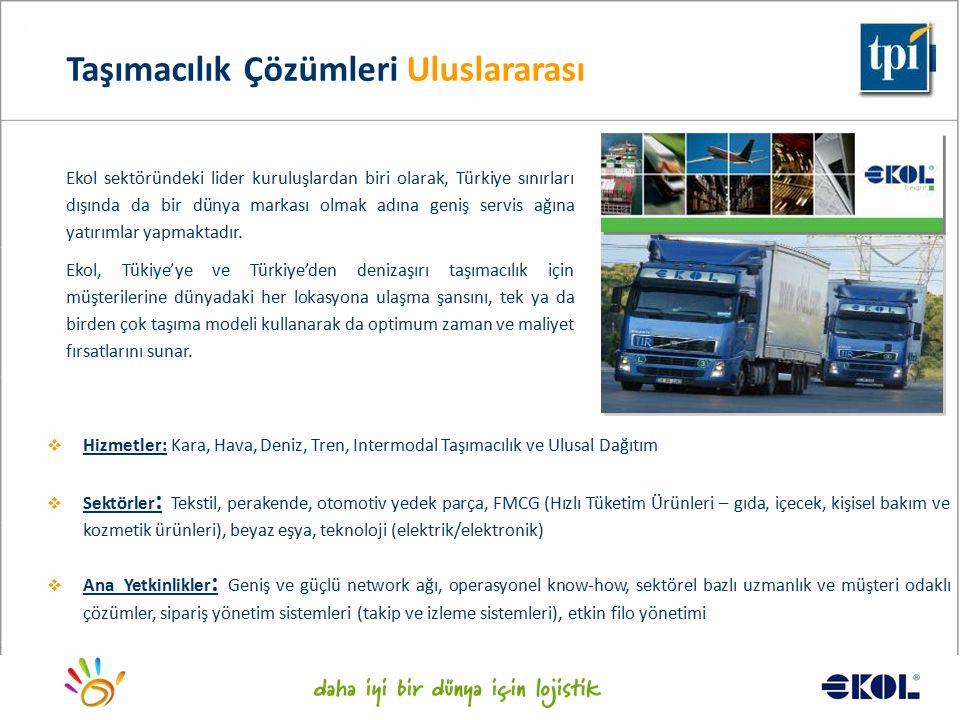 Logistics for a better world... Ekol sektöründeki lider kuruluşlardan biri olarak, Türkiye sınırları dışında da bir dünya markası olmak adına geniş se