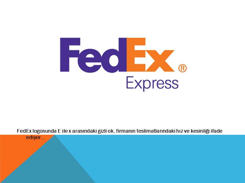 FedEx logosunda E ile x arasındaki gizli ok, firmanın teslimatlarındaki hız ve kesinliği ifade ediyor…