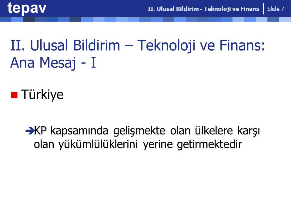 II. Ulusal Bildirim – Teknoloji ve Finans: Ana Mesaj - I Türkiye  KP kapsamında gelişmekte olan ülkelere karşı olan yükümlülüklerini yerine getirmekt