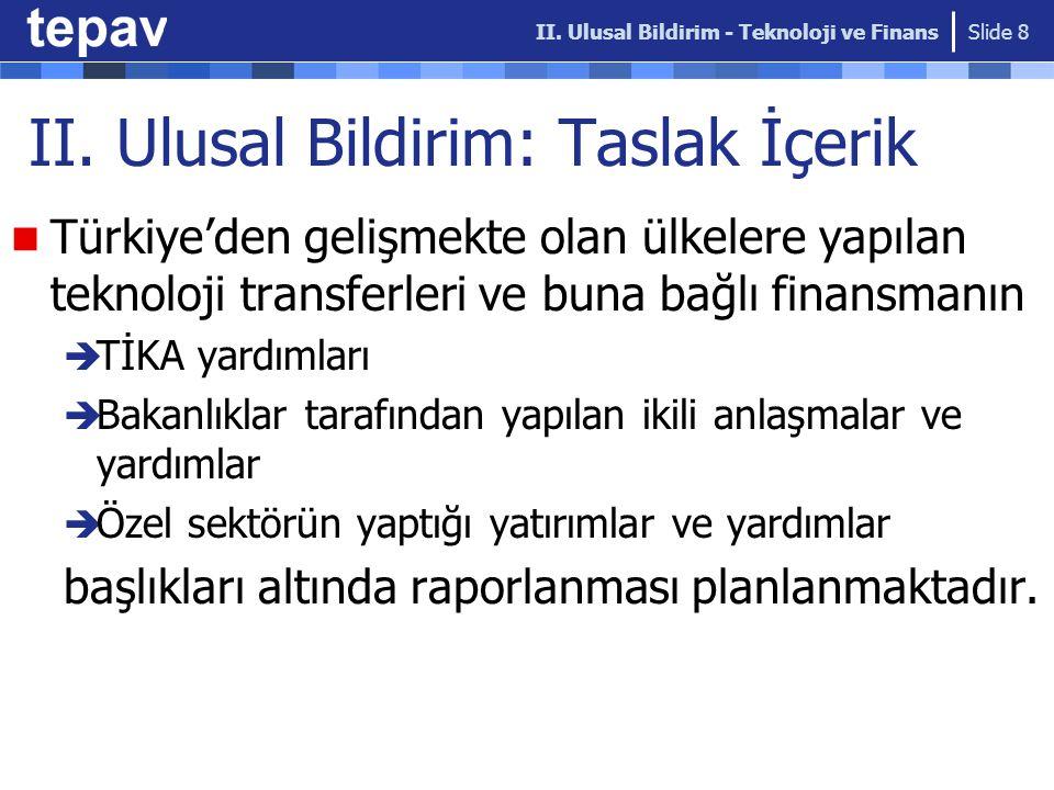 II. Ulusal Bildirim: Taslak İçerik Türkiye'den gelişmekte olan ülkelere yapılan teknoloji transferleri ve buna bağlı finansmanın  TİKA yardımları  B