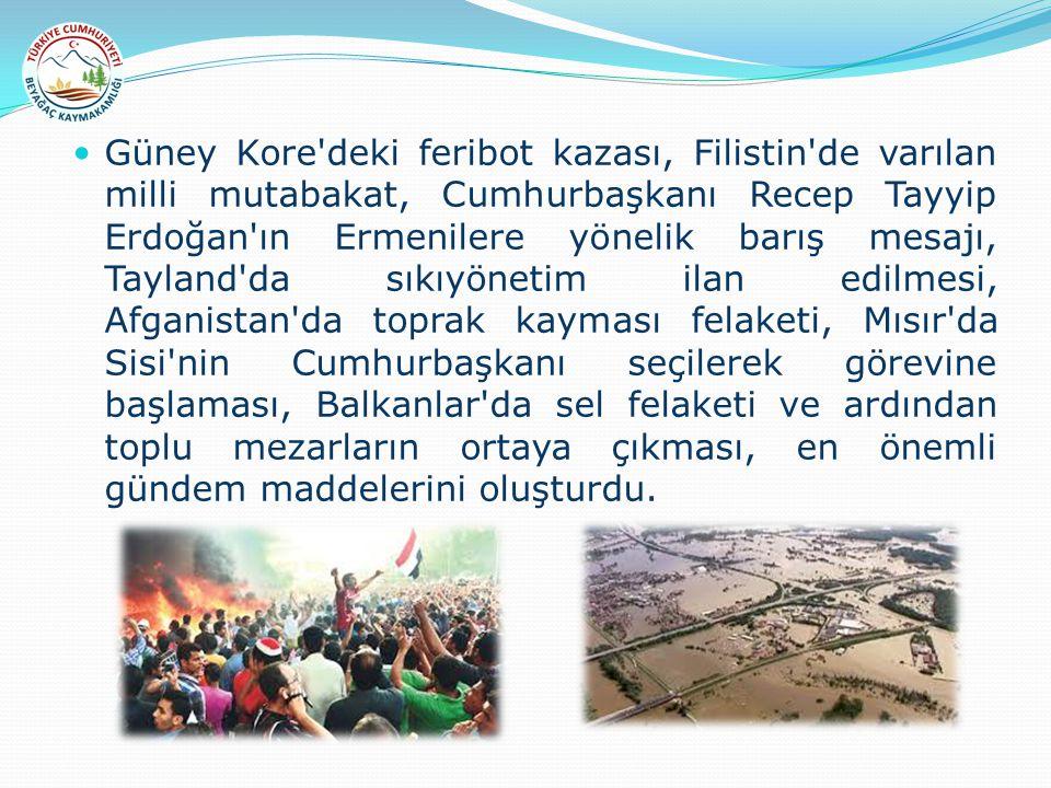 Güney Kore'deki feribot kazası, Filistin'de varılan milli mutabakat, Cumhurbaşkanı Recep Tayyip Erdoğan'ın Ermenilere yönelik barış mesajı, Tayland'da
