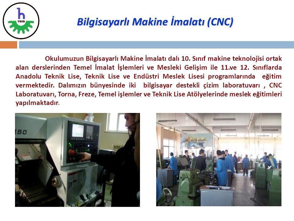 Okulumuzun Bilgisayarlı Makine İmalatı dalı 10. Sınıf makine teknolojisi ortak alan derslerinden Temel İmalat İşlemleri ve Mesleki Gelişim ile 11.ve 1