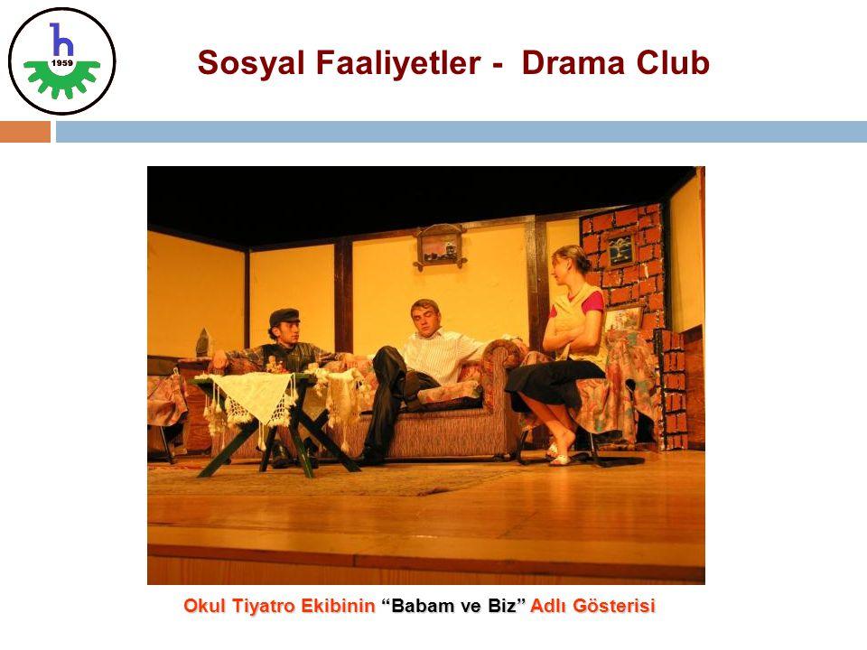 """Sosyal Faaliyetler - Drama Club Okul Tiyatro Ekibinin """"Babam ve Biz"""" Adlı Gösterisi"""