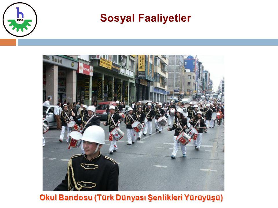 Sosyal Faaliyetler Okul Bandosu (Türk Dünyası Şenlikleri Yürüyüşü)
