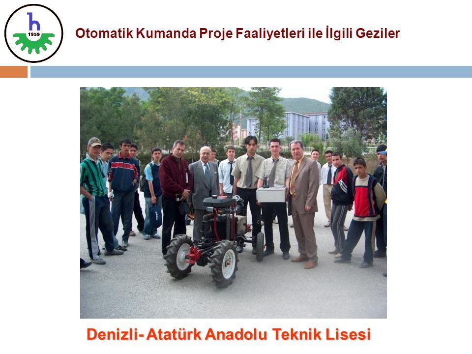 Denizli- Atatürk Anadolu Teknik Lisesi Otomatik Kumanda Proje Faaliyetleri ile İlgili Geziler