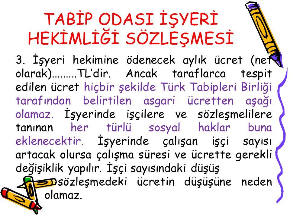 TABİP ODASI İŞYERİ HEKİMLİĞİ SÖZLEŞMESİ 3.