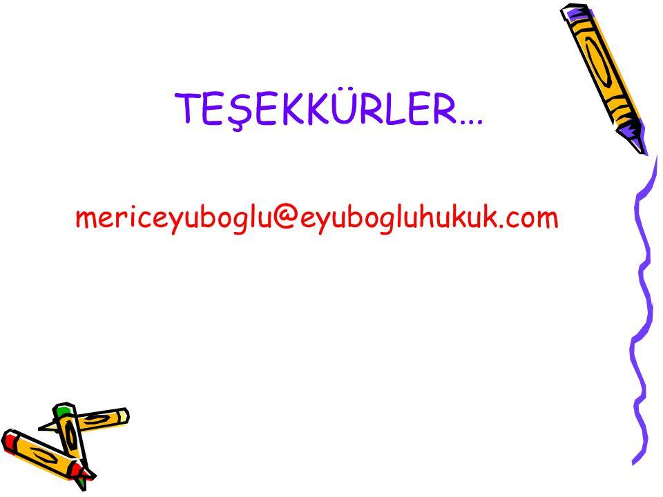 TEŞEKKÜRLER… mericeyuboglu@eyubogluhukuk.com