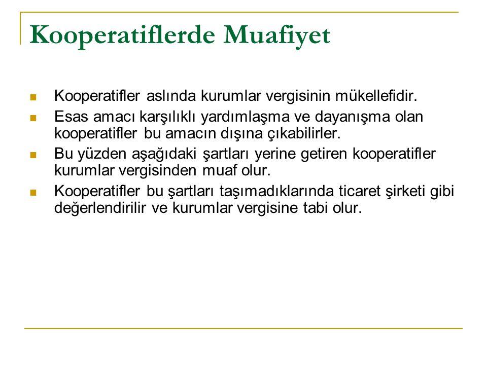 Kooperatiflerde Muafiyet Kooperatifler aslında kurumlar vergisinin mükellefidir.