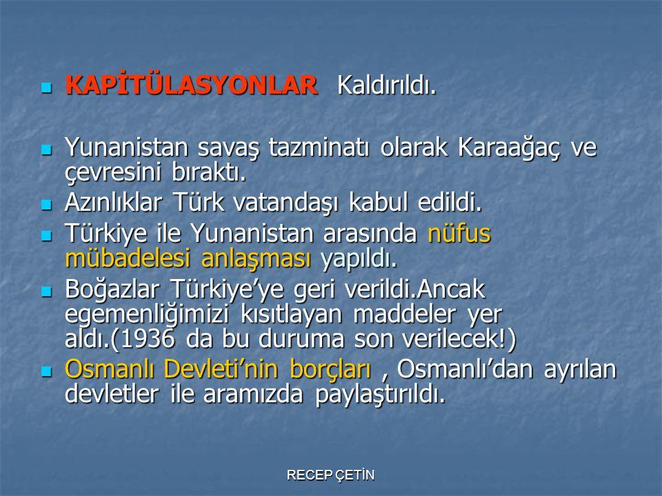 KAPİTÜLASYONLAR Kaldırıldı. KAPİTÜLASYONLAR Kaldırıldı. Yunanistan savaş tazminatı olarak Karaağaç ve çevresini bıraktı. Yunanistan savaş tazminatı ol