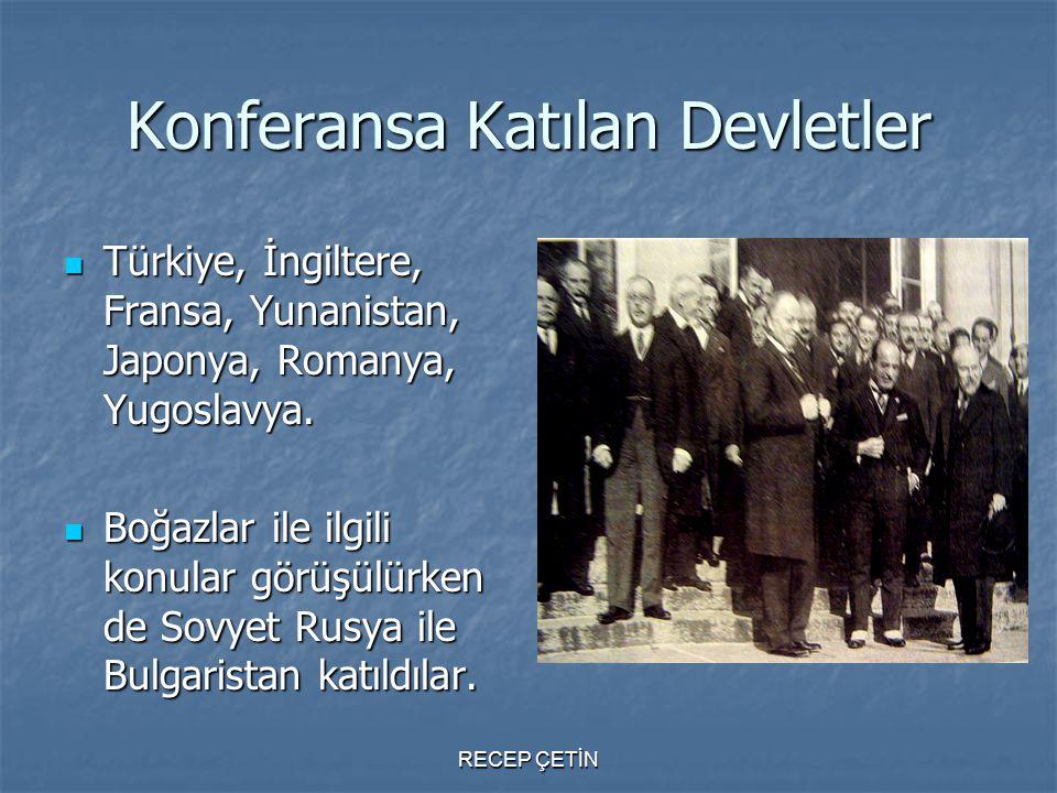 Konferansa Katılan Devletler Türkiye, İngiltere, Fransa, Yunanistan, Japonya, Romanya, Yugoslavya. Türkiye, İngiltere, Fransa, Yunanistan, Japonya, Ro