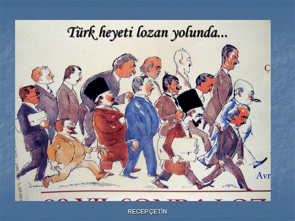 Türk heyeti lozan yolunda... RECEP ÇETİN