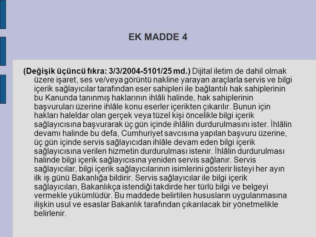 EK MADDE 4 (Değişik üçüncü fıkra: 3/3/2004-5101/25 md.) Dijital iletim de dahil olmak üzere işaret, ses ve/veya görüntü nakline yarayan araçlarla serv