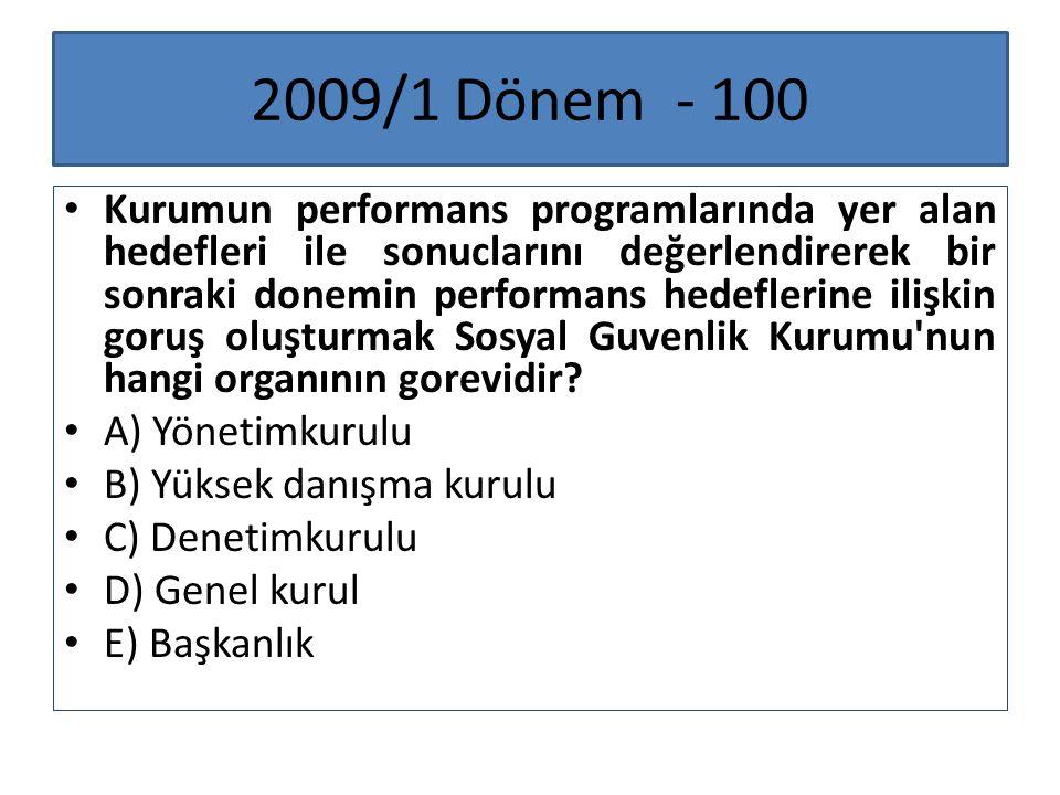 2009/1 Dönem - 100 Kurumun performans programlarında yer alan hedefleri ile sonuclarını değerlendirerek bir sonraki donemin performans hedeflerine ili