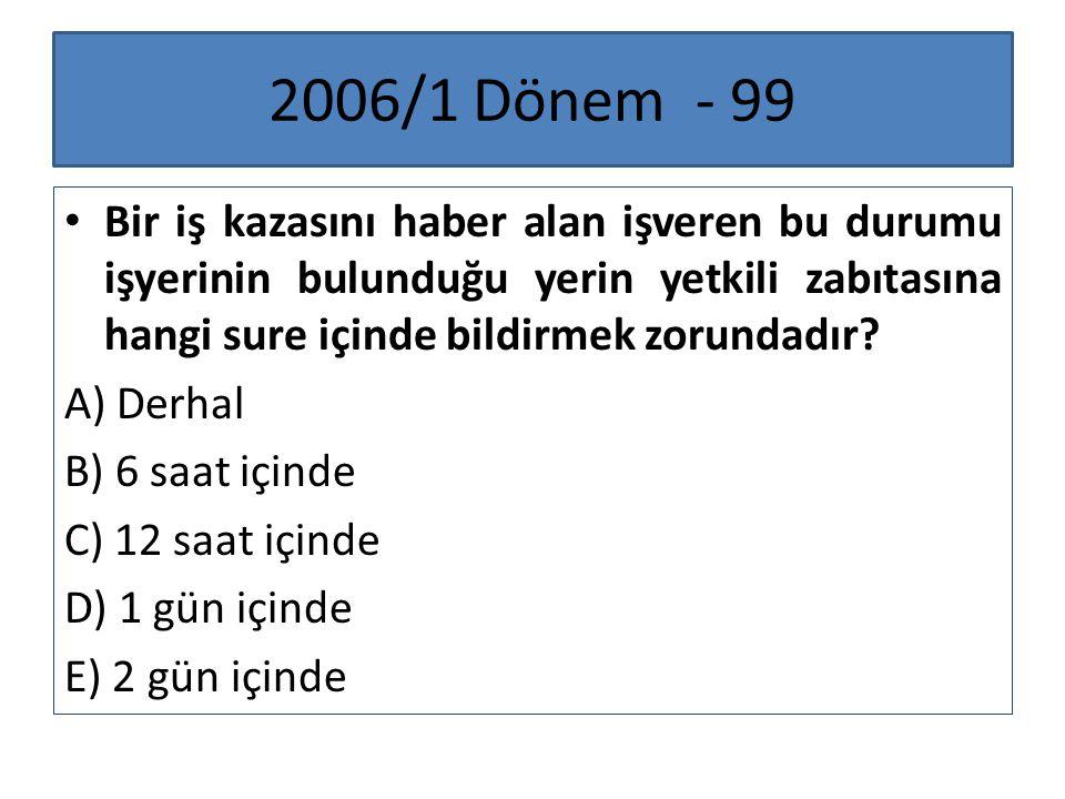 2007/3 Dönem - 99 Aşağıdakilerden hangisi Sosyal Güvenlik Kurumu Başkanlığı nın görevlerinden biri değildir.