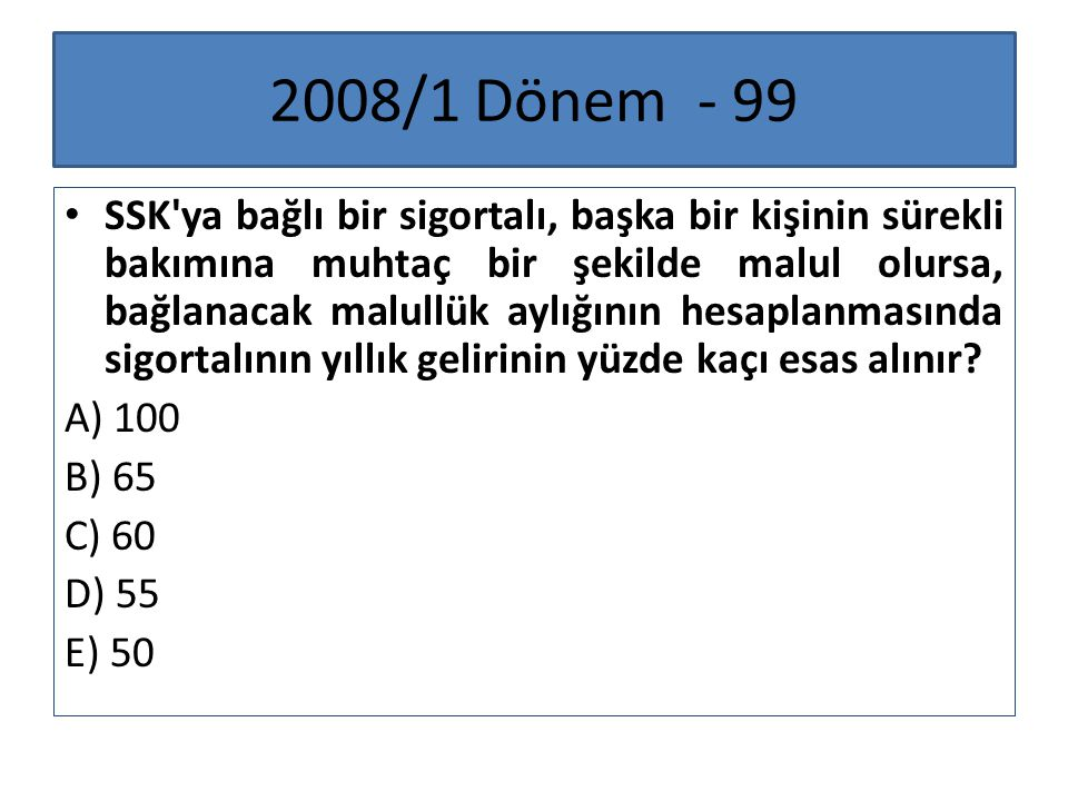 2011/3 Dönem - 99 5510 Sayılı SSGSSK ya göre, aşağıdakilerden hangisi hastalık ve analık sigortasından sigortalıya sağlanan yardımlardan biridir.