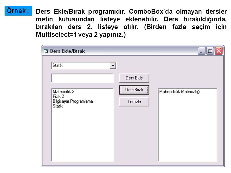 Örnek : Ders Ekle/Bırak programıdır.