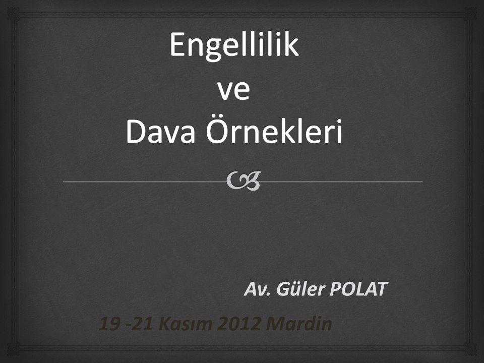 Av. Güler POLAT Av. Güler POLAT 19 -21 Kasım 2012 Mardin