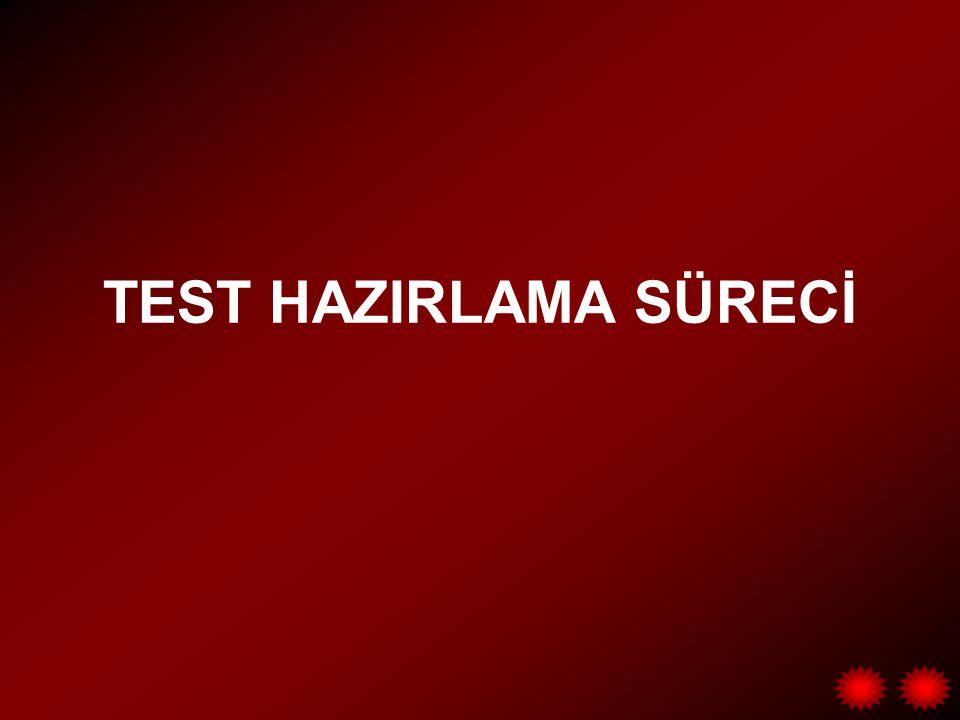 TEST HAZIRLAMA SÜRECİ